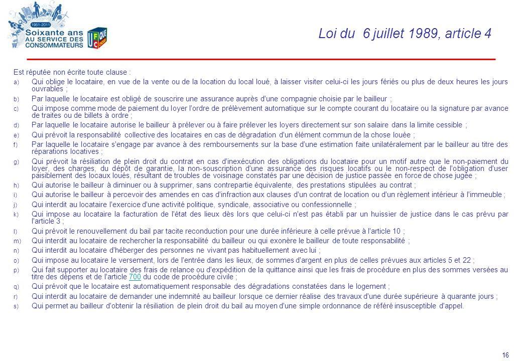 Loi du 6 juillet 1989, article 4 Est réputée non écrite toute clause :