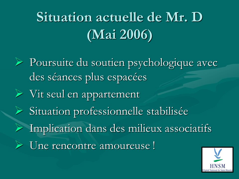 Situation actuelle de Mr. D (Mai 2006)