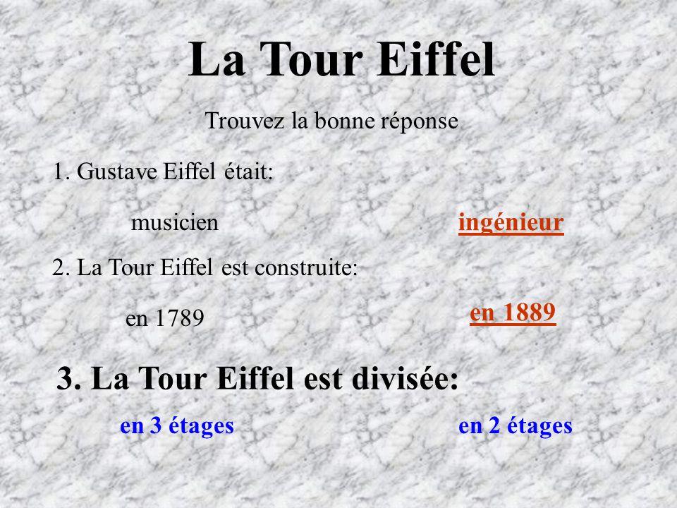 La Tour Eiffel 3. La Tour Eiffel est divisée: ingénieur en 1889