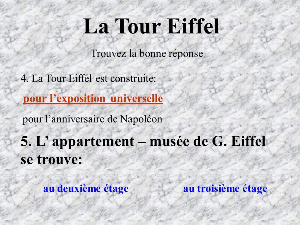 La Tour Eiffel 5. L' appartement – musée de G. Eiffel se trouve: