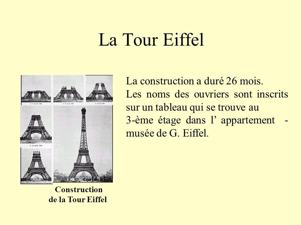 La Tour Eiffel La construction a duré 26 mois.