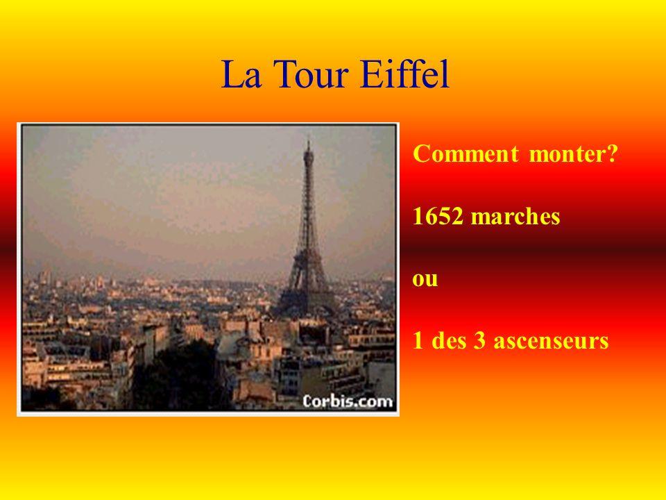La Tour Eiffel Comment monter 1652 marches ou 1 des 3 ascenseurs