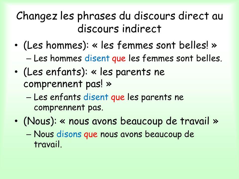 Changez les phrases du discours direct au discours indirect