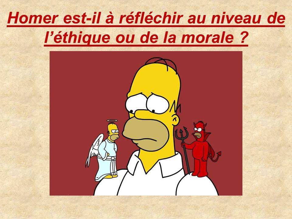 Homer est-il à réfléchir au niveau de l'éthique ou de la morale