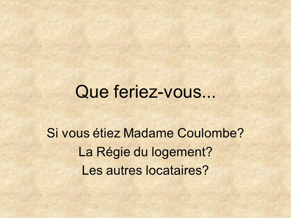 Si vous étiez Madame Coulombe