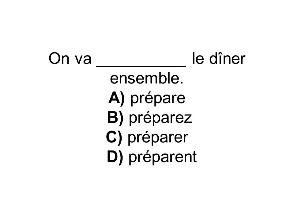 On va __________ le dîner ensemble