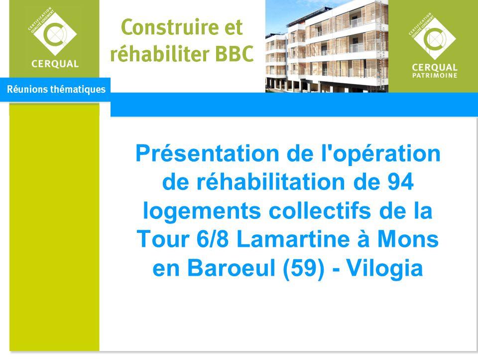 Présentation de l opération de réhabilitation de 94 logements collectifs de la Tour 6/8 Lamartine à Mons en Baroeul (59) - Vilogia