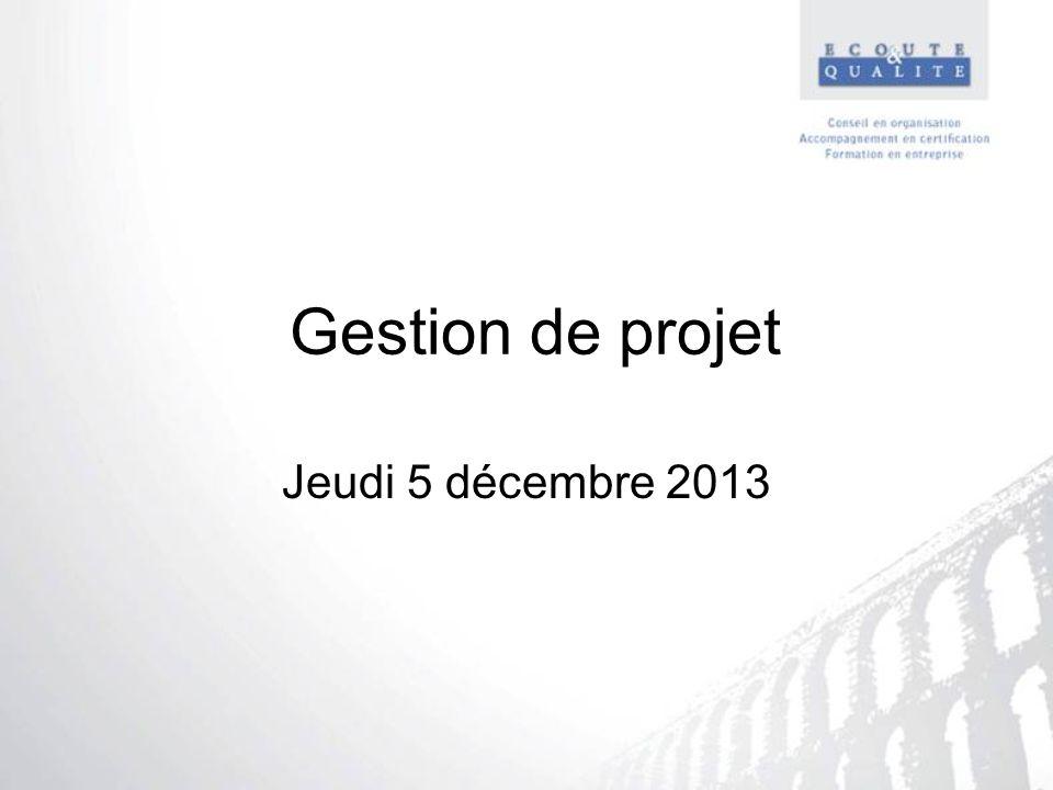 Gestion de projet Jeudi 5 décembre 2013