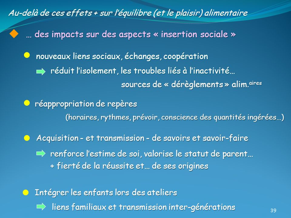 … des impacts sur des aspects « insertion sociale »
