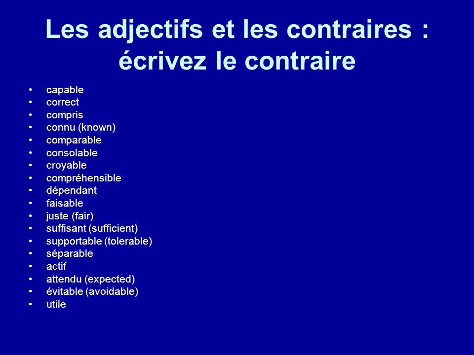 Les adjectifs et les contraires : écrivez le contraire