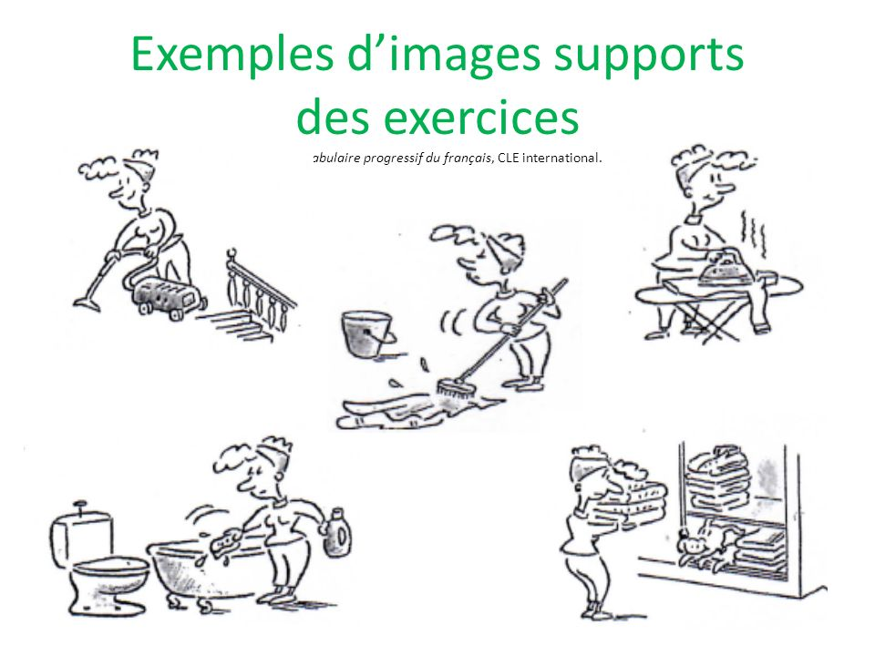 Exemples d'images supports des exercices in Vocabulaire progressif du français, CLE international.