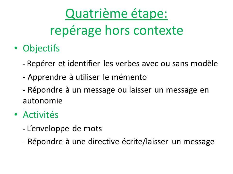 Quatrième étape: repérage hors contexte