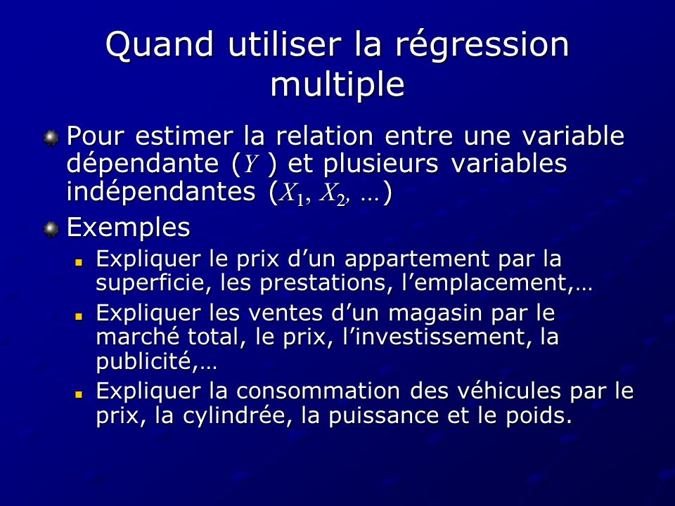 Quand utiliser la régression multiple