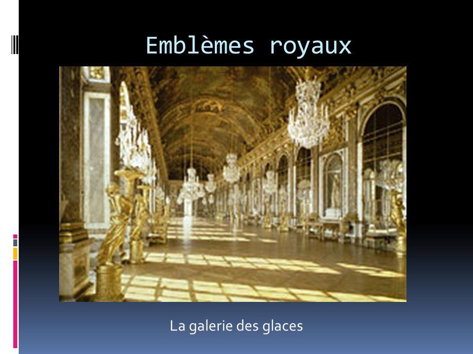 Emblèmes royaux La galerie des glaces