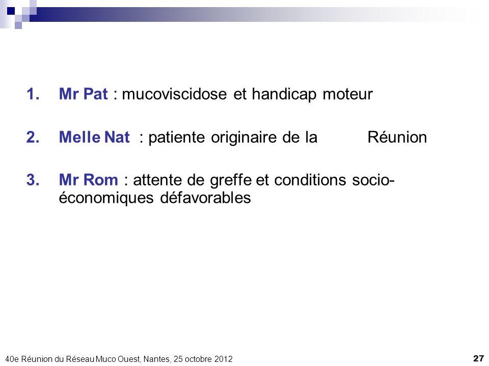 Mr Pat : mucoviscidose et handicap moteur