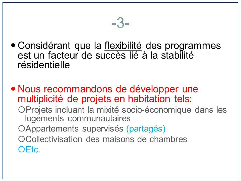 -3- Considérant que la flexibilité des programmes est un facteur de succès lié à la stabilité résidentielle.