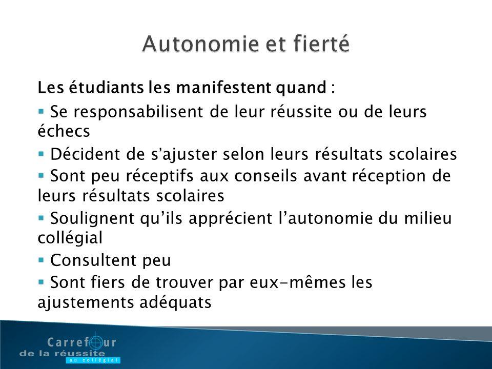 Autonomie et fierté Les étudiants les manifestent quand :