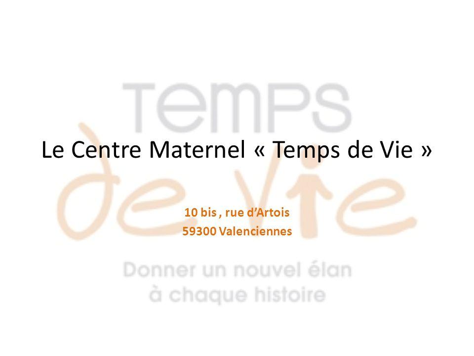 Le Centre Maternel « Temps de Vie »
