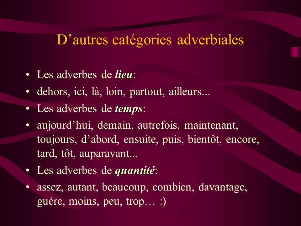 D'autres catégories adverbiales