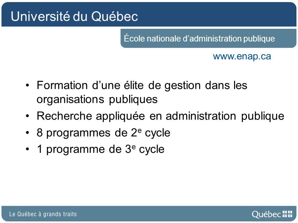 Université du Québec École nationale d'administration publique. www.enap.ca. Formation d'une élite de gestion dans les organisations publiques.