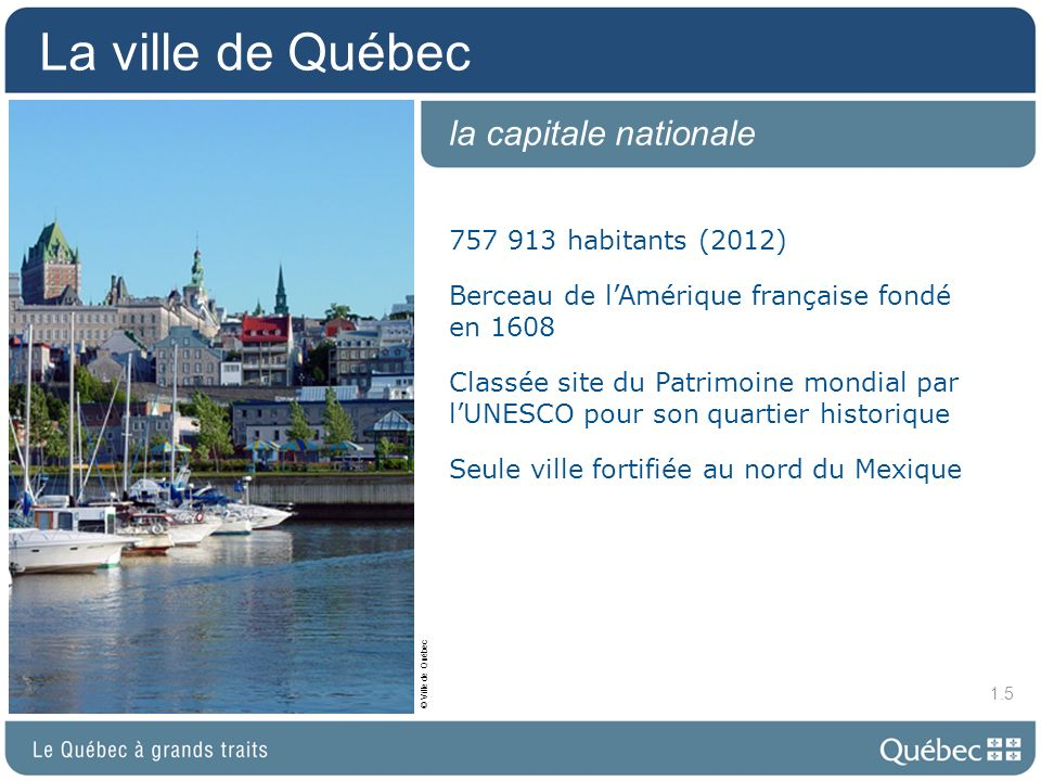 La ville de Québec la capitale nationale 757 913 habitants (2012)
