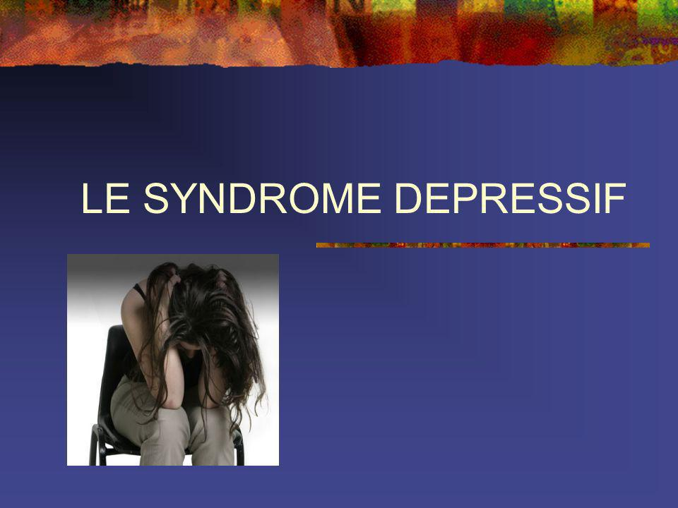 LE SYNDROME DEPRESSIF