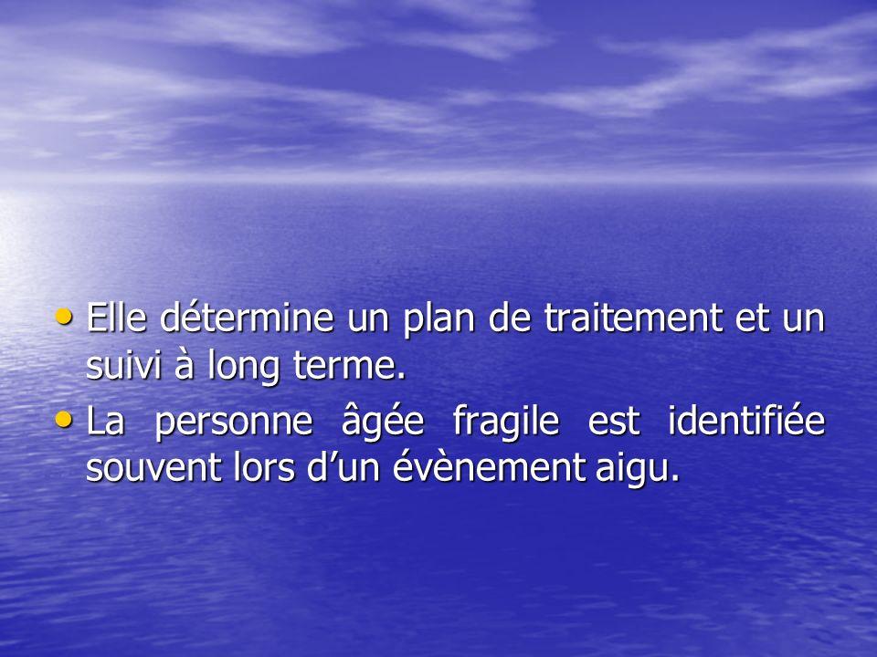 Elle détermine un plan de traitement et un suivi à long terme.