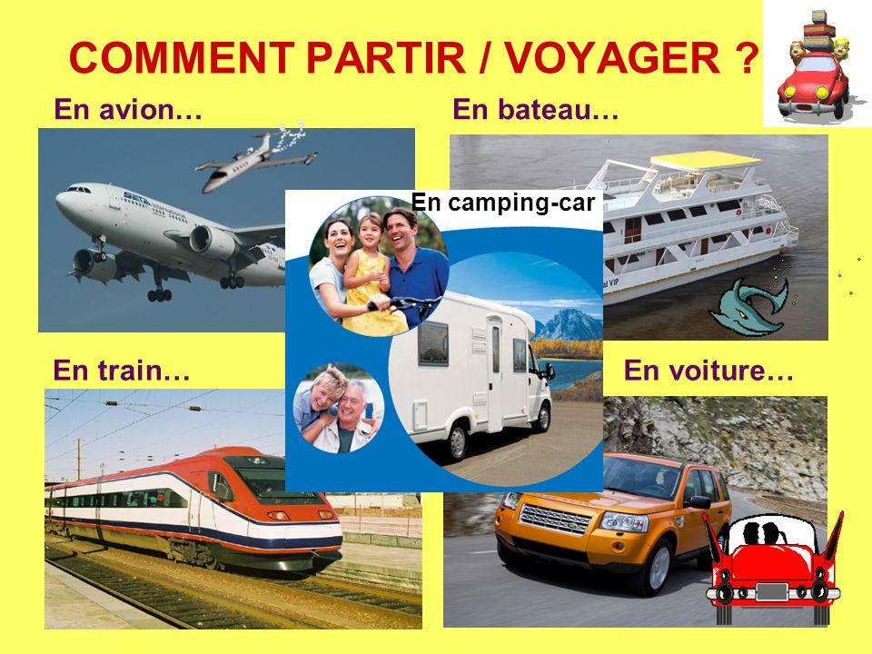 COMMENT PARTIR / VOYAGER