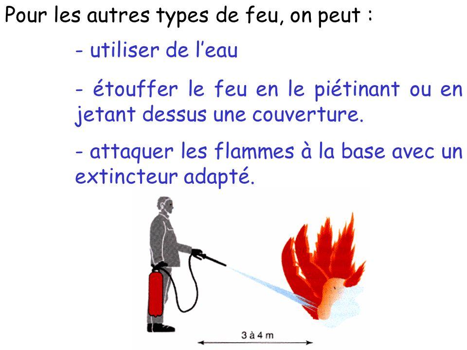 Pour les autres types de feu, on peut :