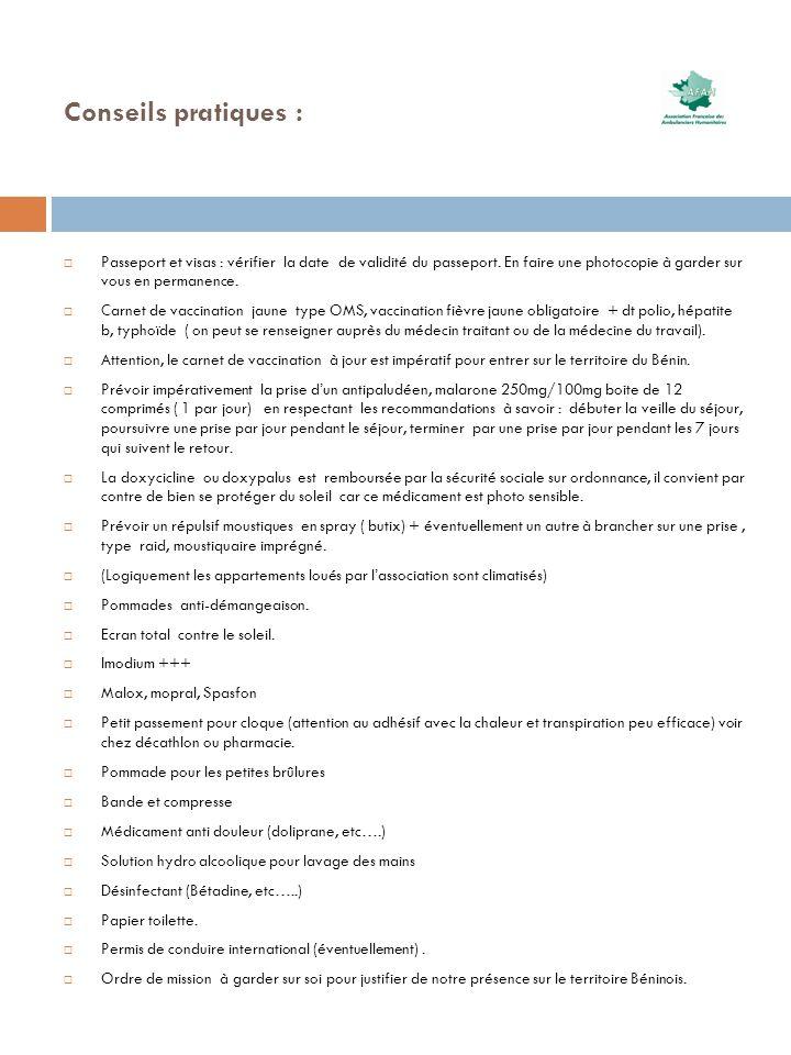Conseils pratiques : Passeport et visas : vérifier la date de validité du passeport. En faire une photocopie à garder sur vous en permanence.