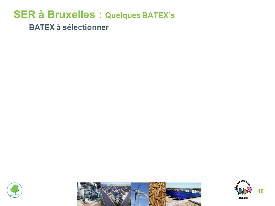 SER à Bruxelles : Quelques BATEX's
