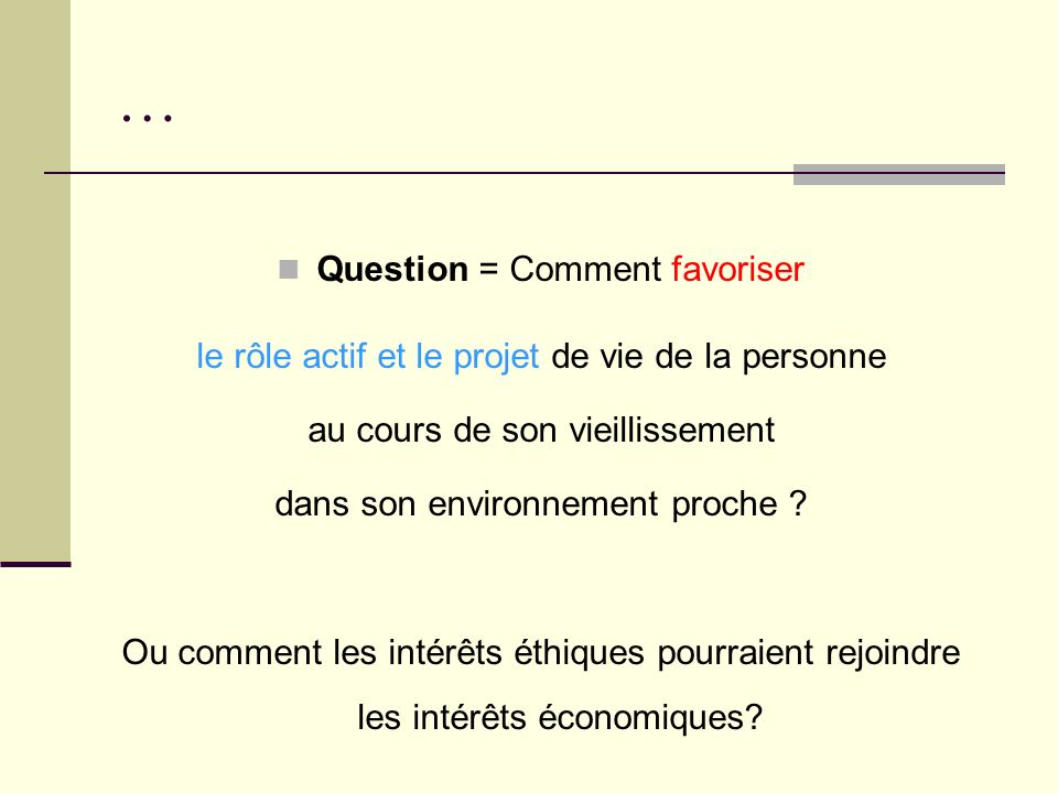 … Question = Comment favoriser