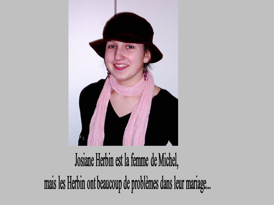 Josiane Herbin est la femme de Michel,