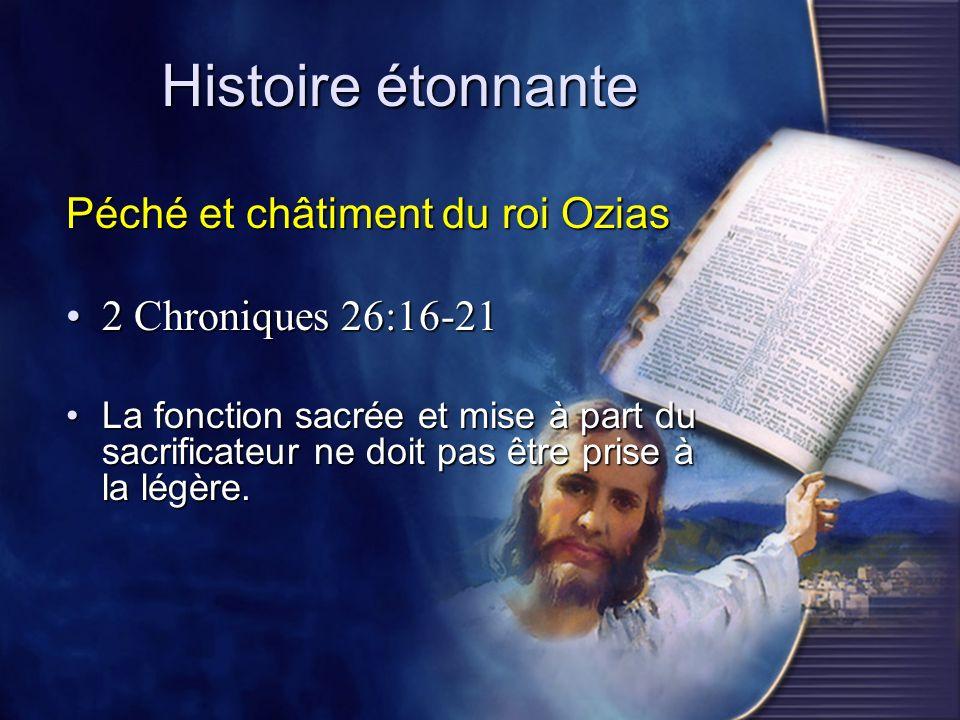 Histoire étonnante Péché et châtiment du roi Ozias