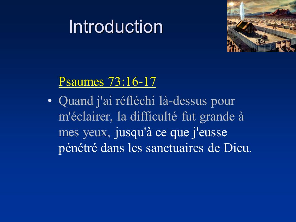 Introduction Psaumes 73:16-17