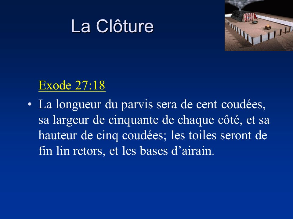 La Clôture Exode 27:18.