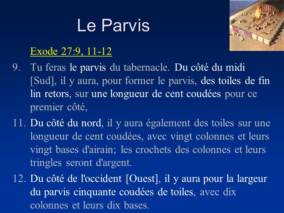 Le Parvis Exode 27:9, 11-12.