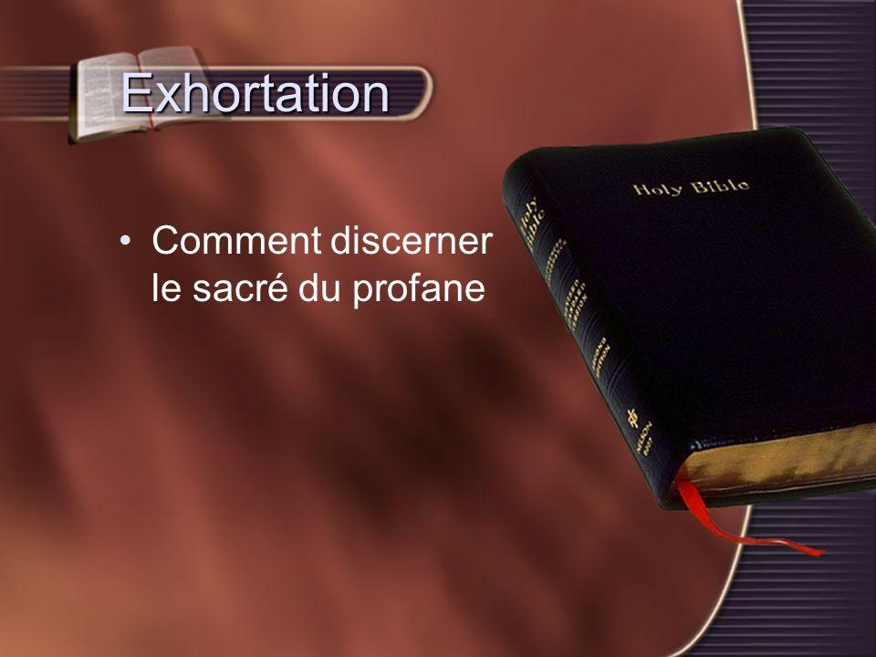 Exhortation Comment discerner le sacré du profane
