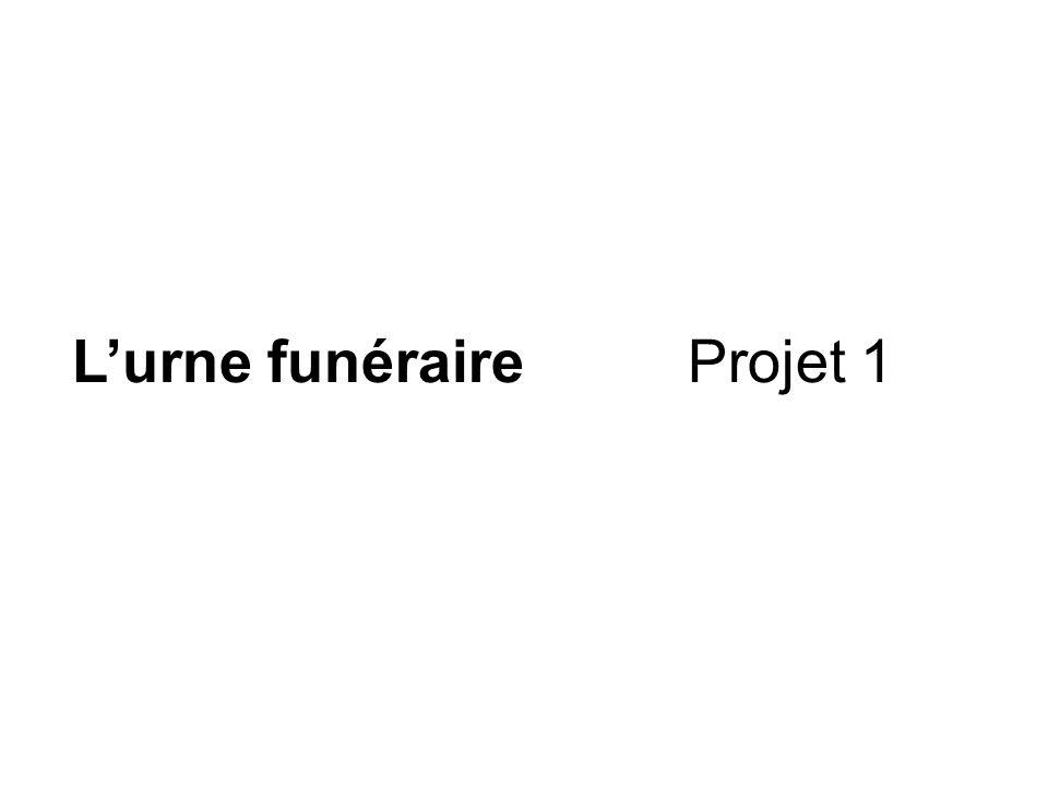 L'urne funéraire Projet 1
