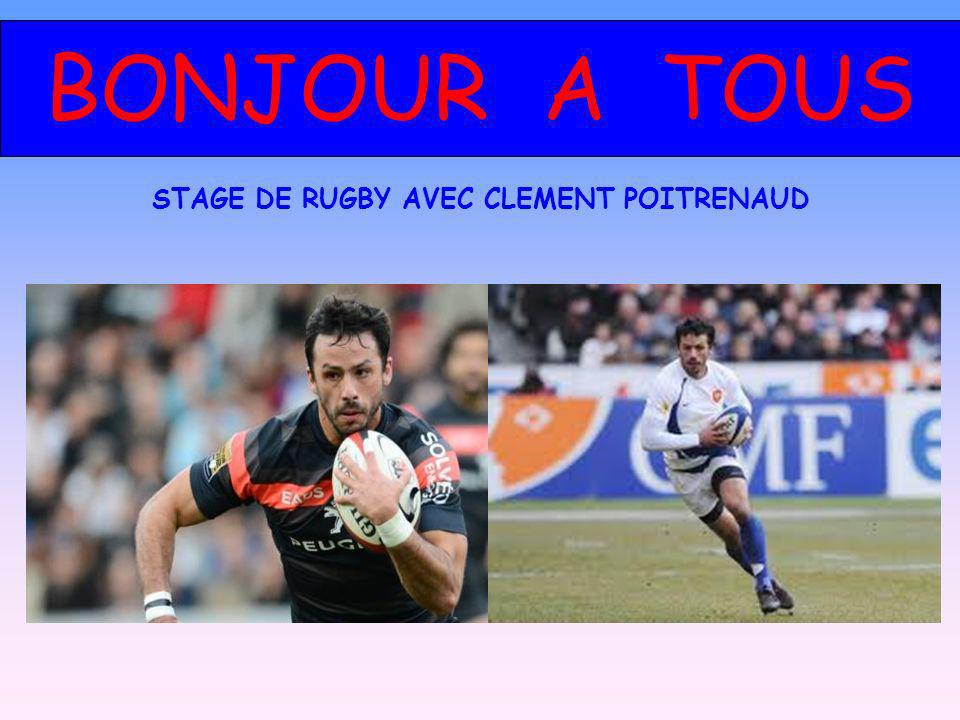 STAGE DE RUGBY AVEC CLEMENT POITRENAUD