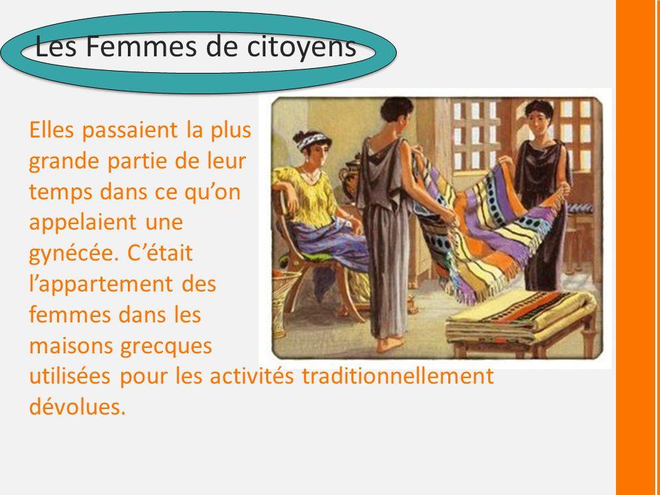 Les Femmes de citoyens Elles passaient la plus grande partie de leur