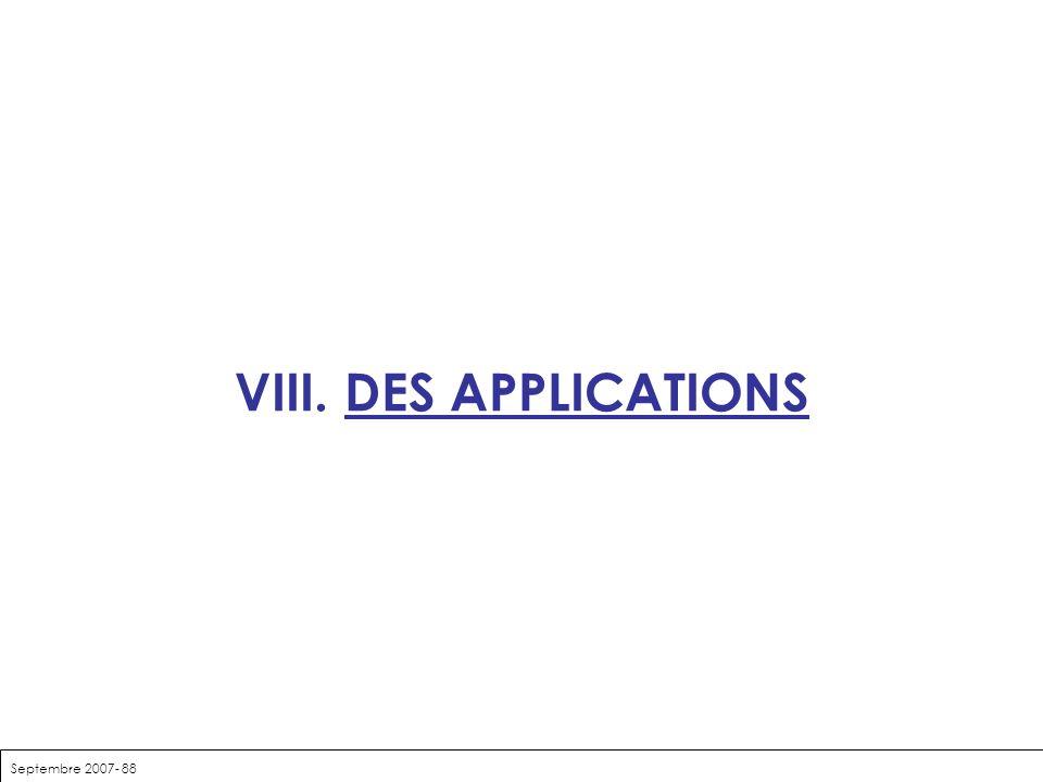 VIII. DES APPLICATIONS Septembre 2007- 88