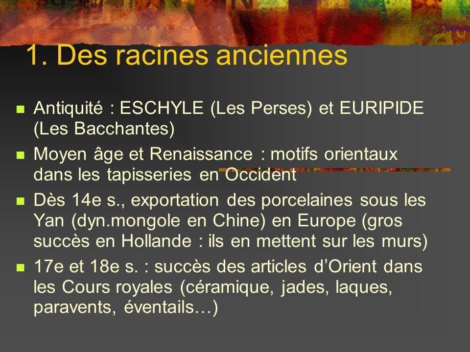 1. Des racines anciennes Antiquité : ESCHYLE (Les Perses) et EURIPIDE (Les Bacchantes)