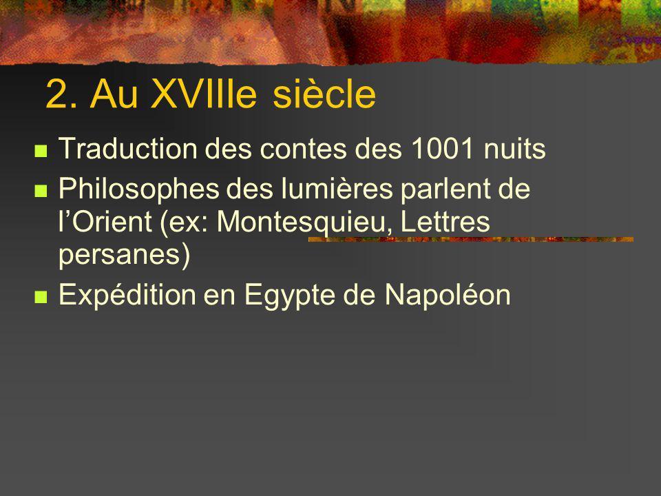 2. Au XVIIIe siècle Traduction des contes des 1001 nuits