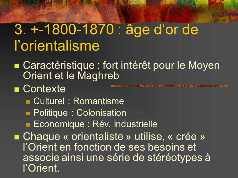 3. +-1800-1870 : âge d'or de l'orientalisme
