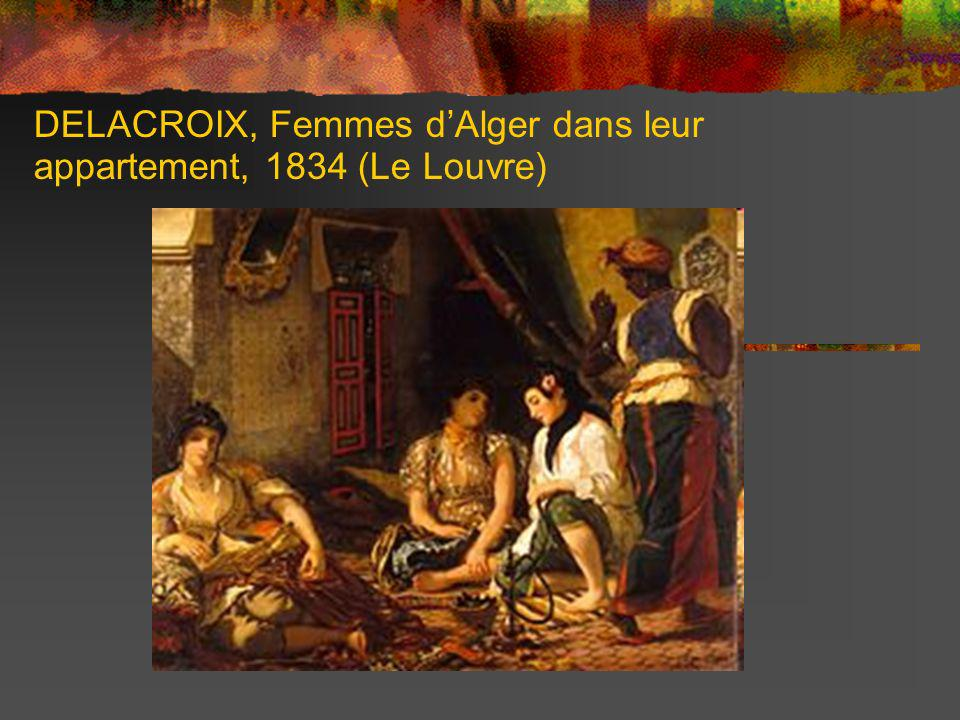 DELACROIX, Femmes d'Alger dans leur appartement, 1834 (Le Louvre)