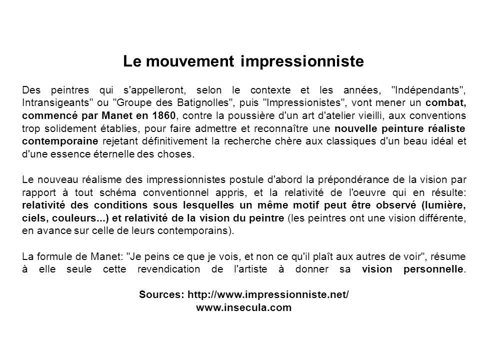 Le mouvement impressionniste Sources: http://www.impressionniste.net/