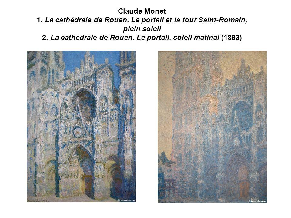 Claude Monet 1. La cathédrale de Rouen