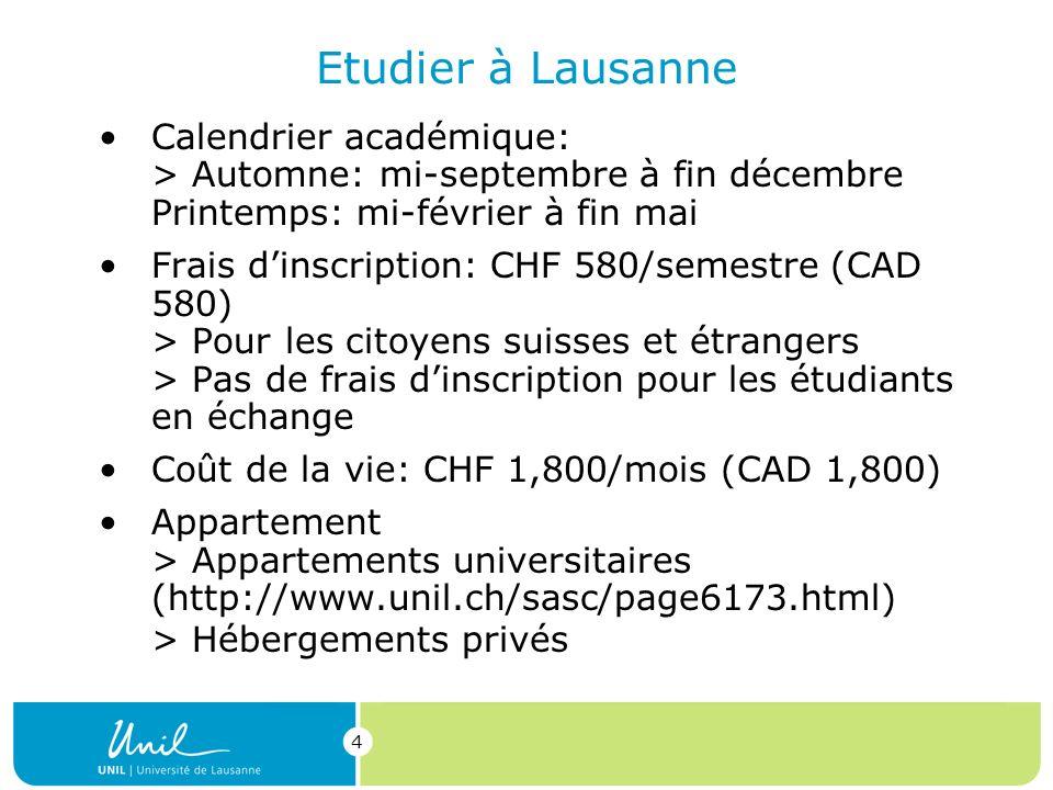 Etudier à Lausanne Calendrier académique: > Automne: mi-septembre à fin décembre Printemps: mi-février à fin mai.