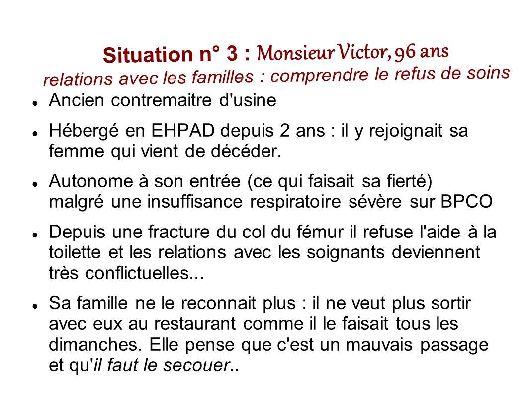 Situation n° 3 : Monsieur Victor, 96 ans relations avec les familles : comprendre le refus de soins